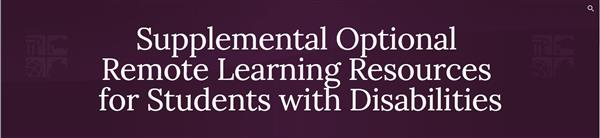 Supplemental Optional Remote Learning Resources for Students with Disabilities